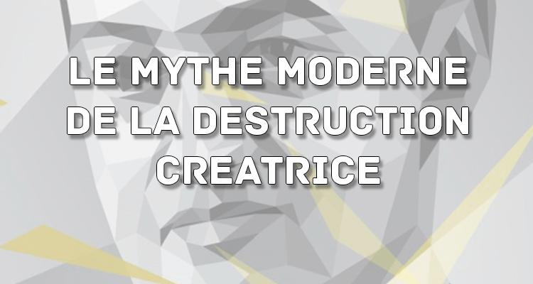 Schumpeter et le mythe moderne de la destruction créatrice