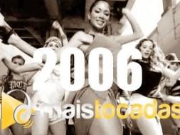 musicas mais tocadas 2006