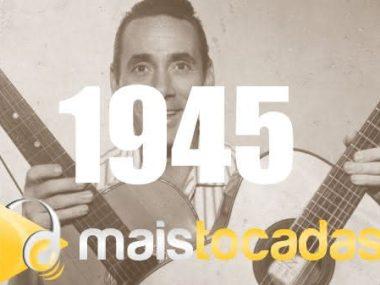 1945 mais tocadas