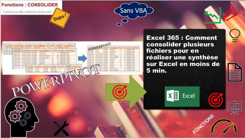 Excel 365 : Comment consolider plusieurs fichiers pour en réaliser une synthèse sur Excel en moins de 5 min.