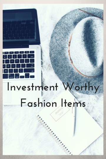 Investment Worthy Fashion Items on www.majeang.com