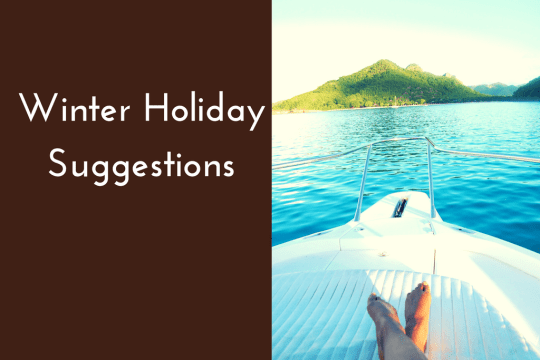 winter holiday suggestions