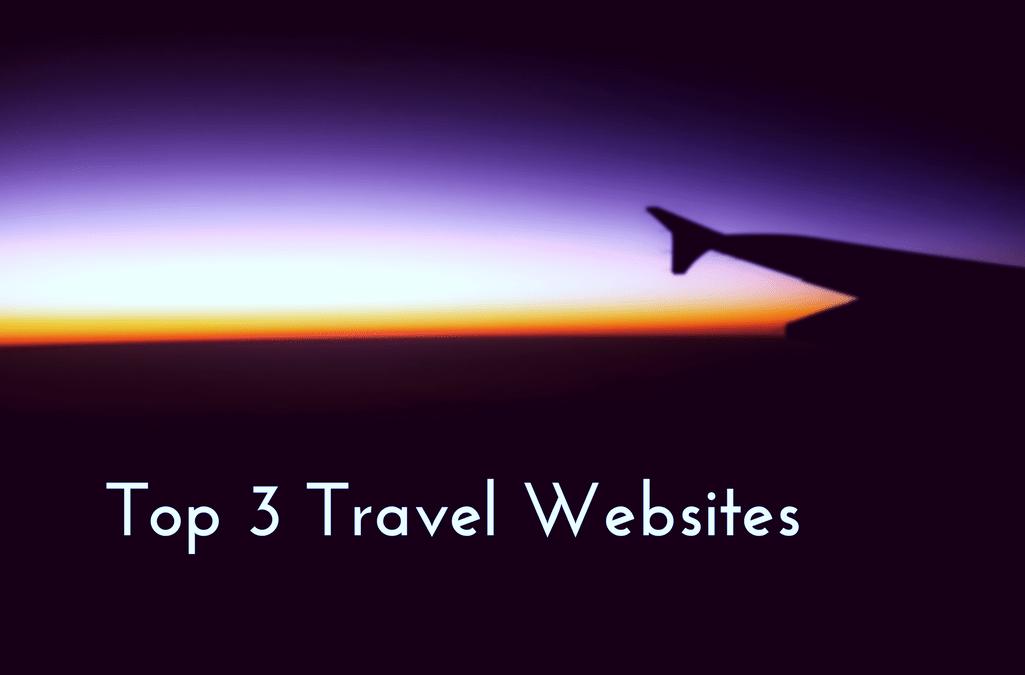 My Top 3 Travel Websites
