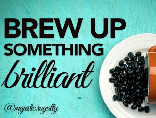 brew up something brilliant