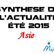 Synthèse d'actualité de l'été 2015 –  Asie