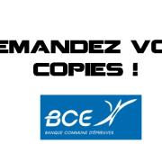 Vous pouvez récupérer vos copies BCE !