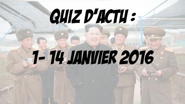Quiz d'actualité : 1er – 14 janvier 2016