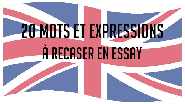 20 mots et expressions à recaser en essay d'anglais !