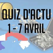Quiz d'actu : 1er – 7 avril 2016