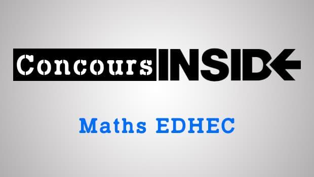 Maths EDHEC 2018 ECE – Analyse du sujet