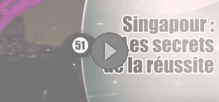 Un œil sur la planète – Singapour : les secrets de la réussite