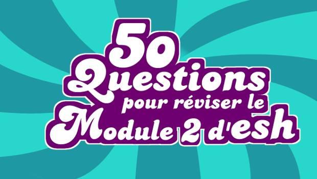 Quiz - 50 questions pour réviser le module 2 d'ESH