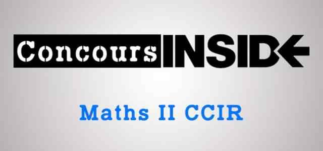 Maths 2 CCIR 2017 – Sujet
