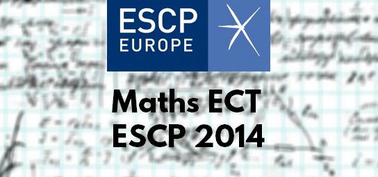 Sujet Maths ESCP 2014 ECT