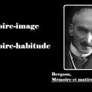 Bergson, Mémoire-habitude et mémoire-image