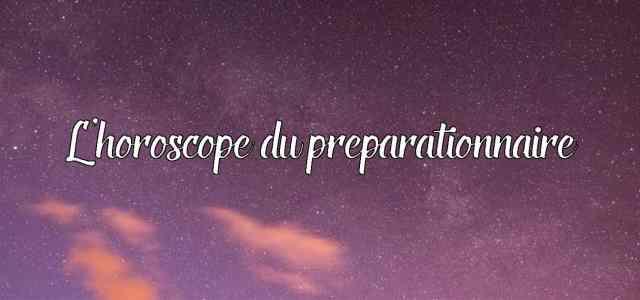 L'horoscope du préparationnaire – Octobre