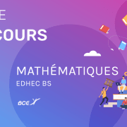 Maths EDHEC 2019 ECE – Analyse du sujet