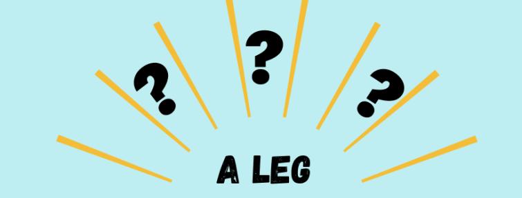 Que signifie « a leg » ?