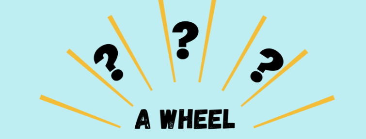 Comment traduit-on « a wheel » ?