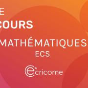 Sujet de maths Ecricome 2020 ECS