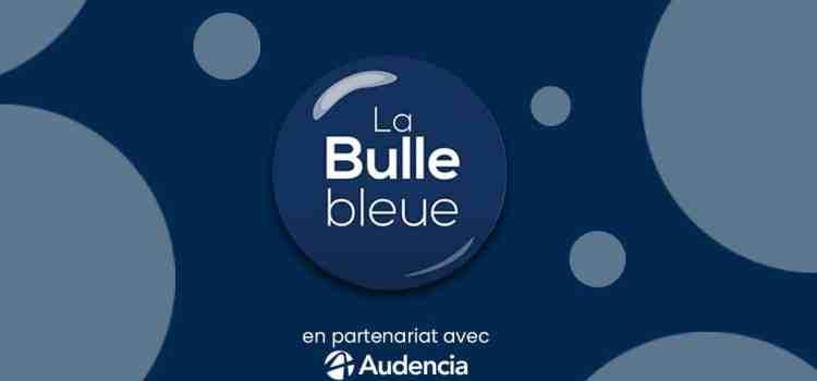 La Bulle bleue d'Audencia – Tous les épisodes de l'émission !