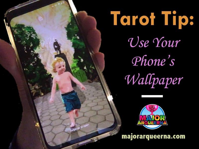 Tarot tip: Use your phone's wallpaper