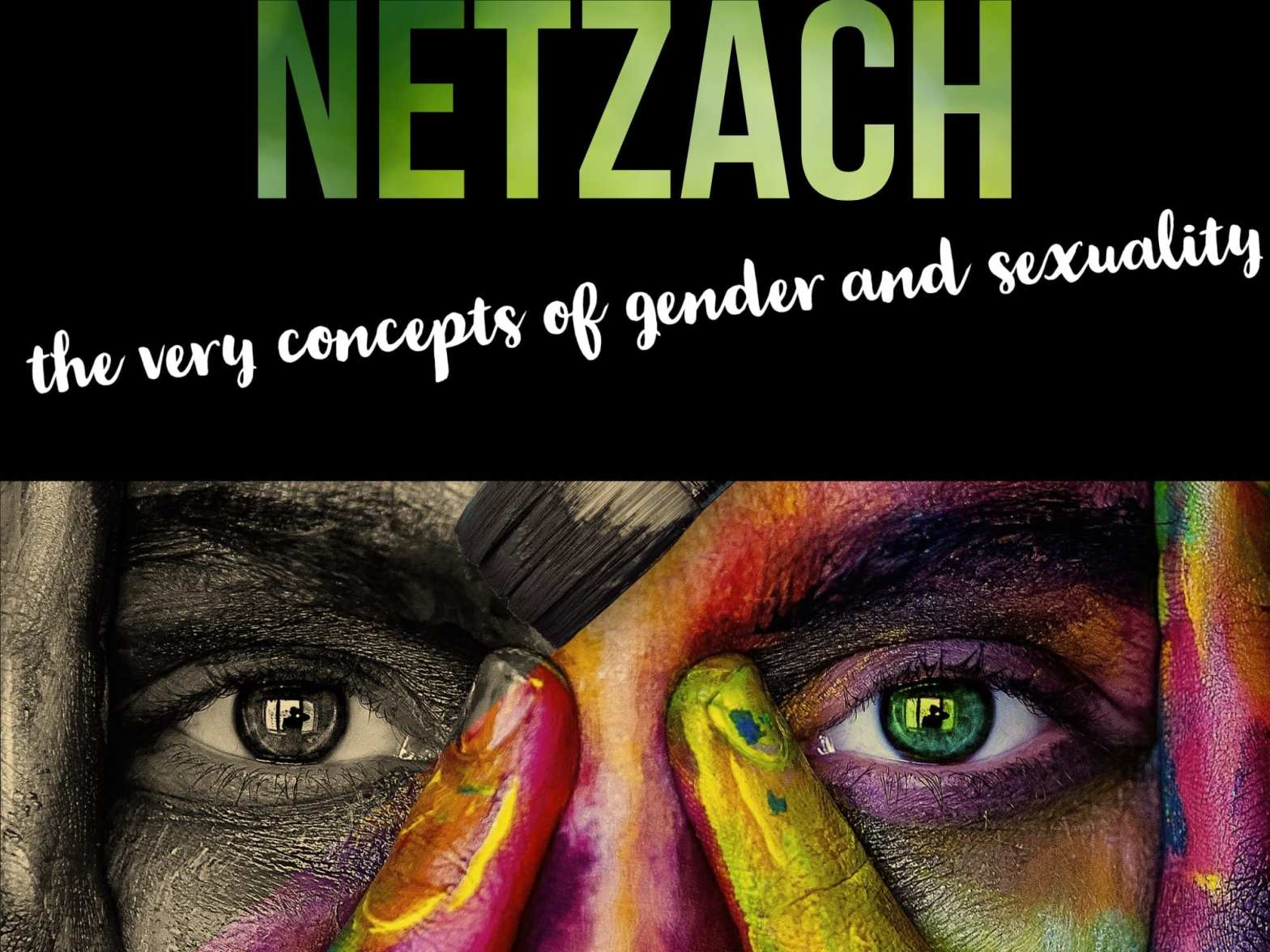 Netzach: The very concepts of gender and sexuality