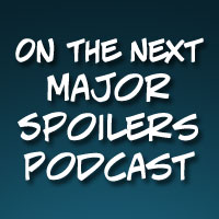 one-the-next-major-spoilers-podcast