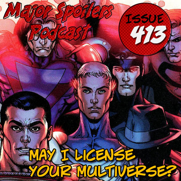Major Spoilers Podcast 413