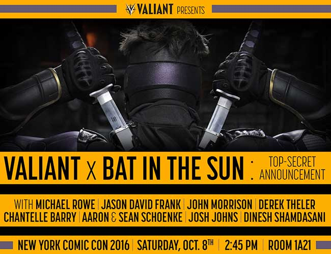 nycc_003_valiant-x-bat-in-the-sun-top-secret