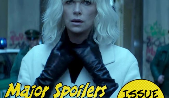 Major Spoilers Podcast #738 Atomic Blonde