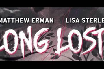 Wayne Hall, Wayne's Comics, Matthew Erman, Long Lost, Scout Comics, Lisa Sterle, horror,