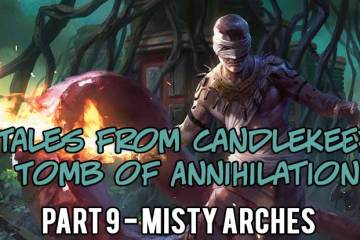 Tales from Candlekeep: Tomb of Annihilation Misty Arches