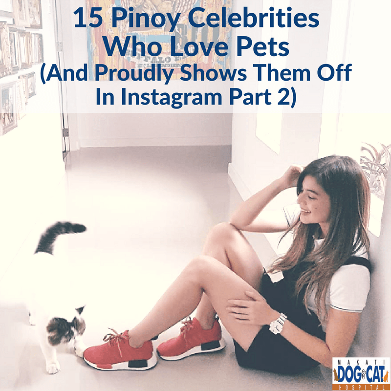 15 Pinoy Celebrities Who Love Pets And Proudly Shows Them Off In Instagram (Part 2)