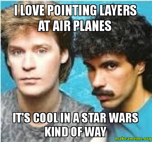 I Love Pointing Layers At Air Planes Its Cool In A Star