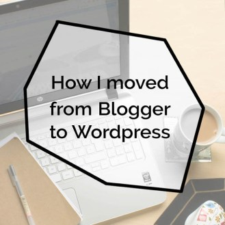 Moving from Blogger to Wordpress