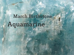 History of Aquamarine, March Birthstone