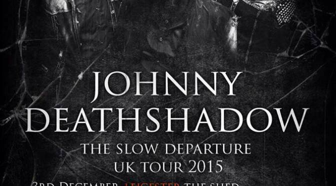 JOHNNY DEATHSHADOW tour starts this week!