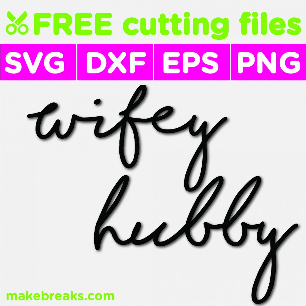 Free SVG Cutting File – Wifey Hubby for Wedding Gifts