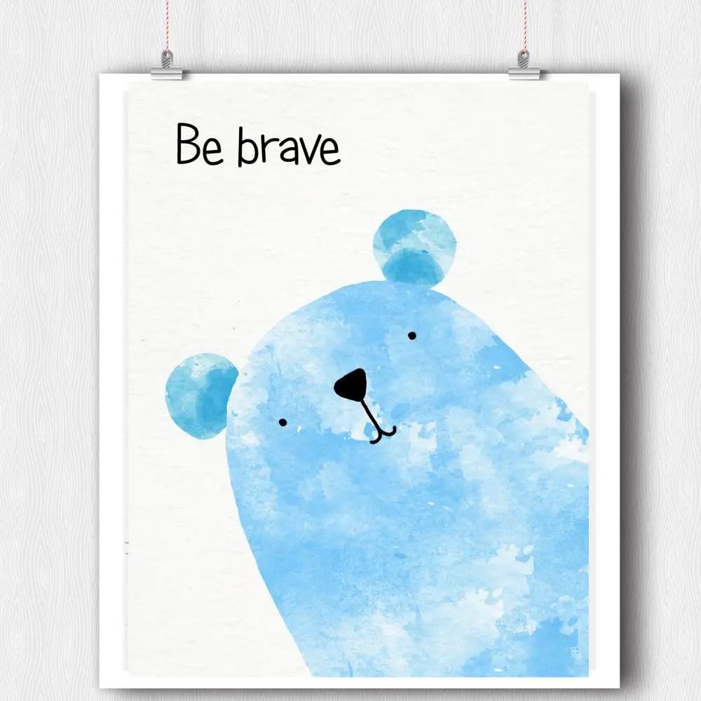 Free Printable Kid's Wall Art – Blue Bear Be Brave