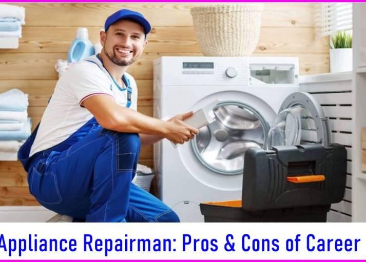 Appliance Repairman Pros & Cons of Career