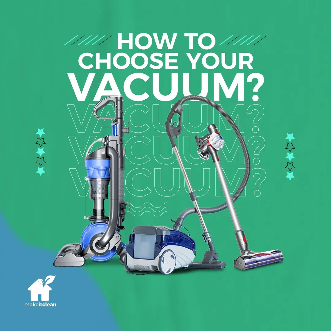 How to choose the right vacuum cleaner for you