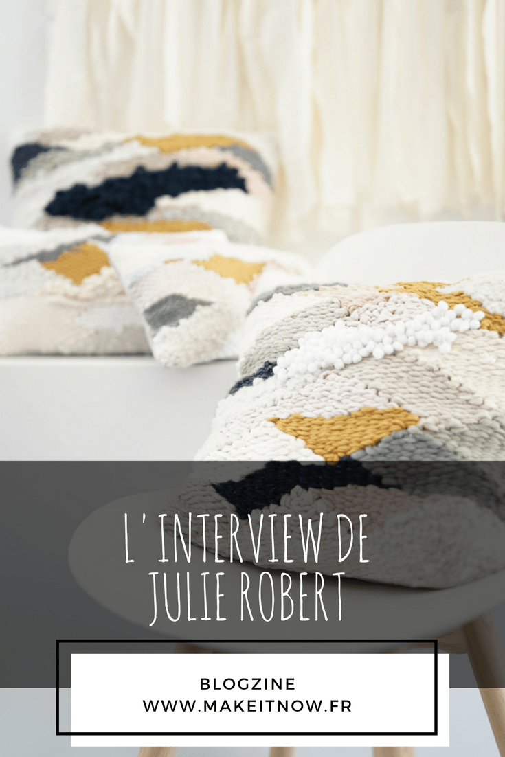 Interview Julie Robert makeitnow.fr