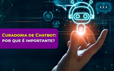 Curadoria de Chatbot, por que é importante?