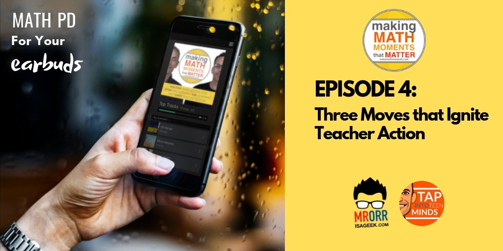 Episode 4: Three Moves that Ignite Teacher Action