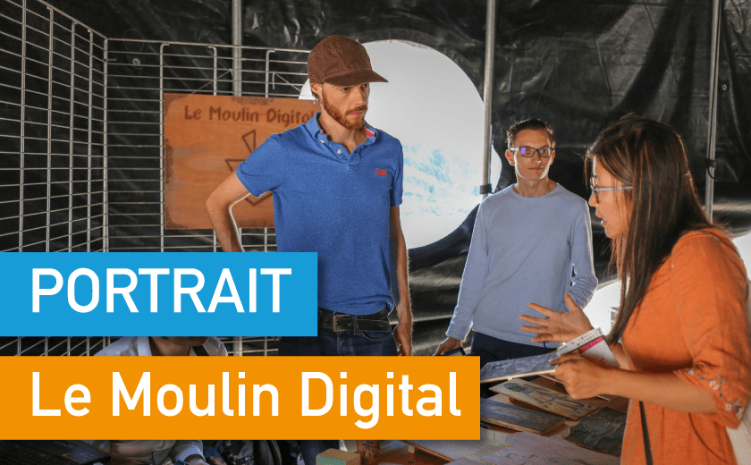 Portrait de Makers #26 > Le Moulin Digital