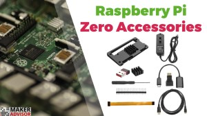 This $12 Accessories Kit Has Everything You Need For Your Raspberry Pi Zero