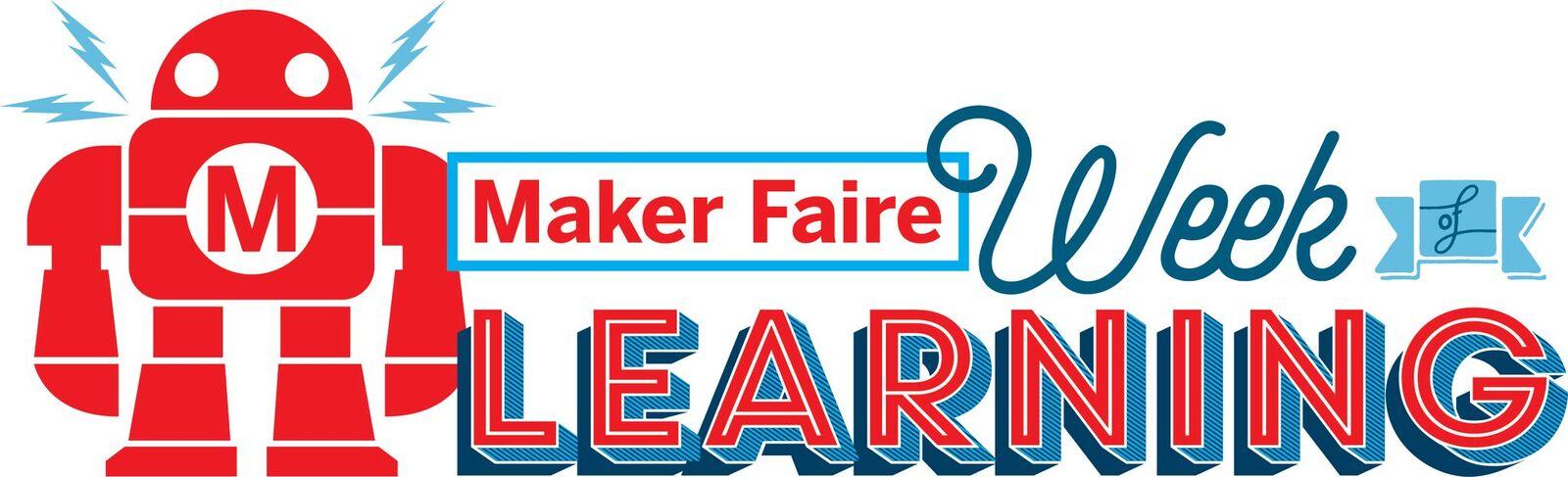 Maker Faire Week of Learning