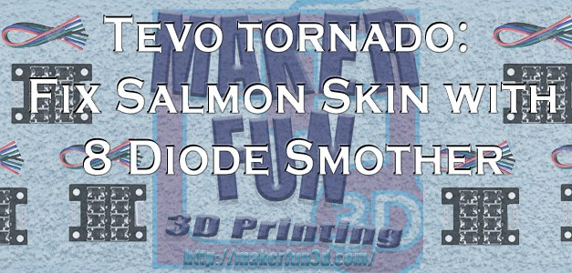 Tevo Tornado – 8 Diode smoother