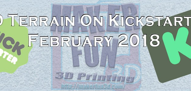 PRINTABLE 3D TERRAIN AND MINIATURES ON KICKSTARTER – February 2018